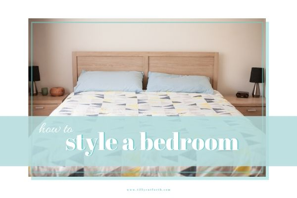 How To Style A Bedroom